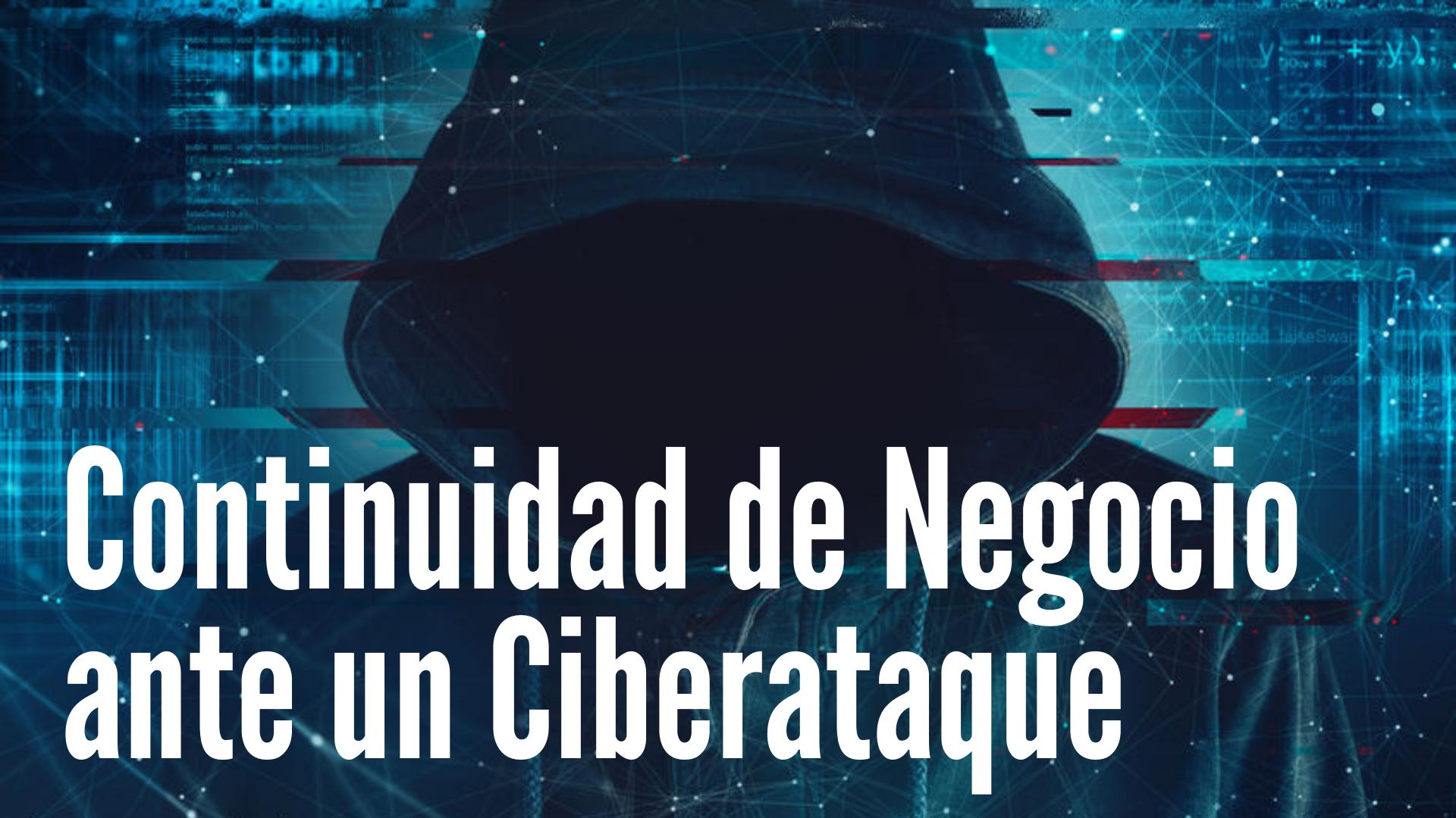 Continuidad de Negocio ante Ciberataque